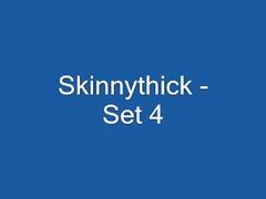 skinnythick