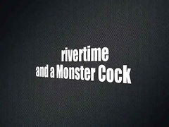 Rivertime & A Monstercock
